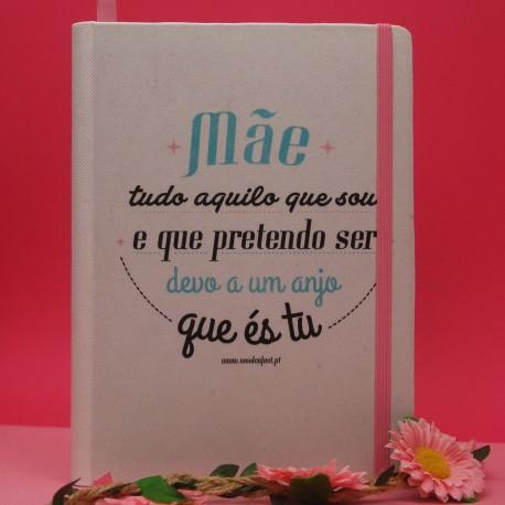 Notebook MÃE tudo o que sou e pretendo ser devo a um ANJO que és TU