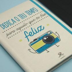"""Notebook """"Dedica o teu tempo ao que te faz feliz"""""""